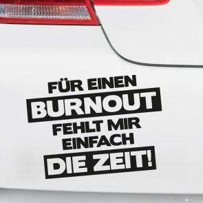 Autoaufkleber Für einen Burnout fehlt mir einfach die Zeit!