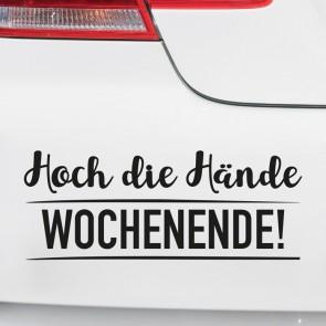 Autoaufkleber Hoch die Hände Wochenende!