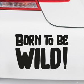 Autoaufkleber Born to be wild!
